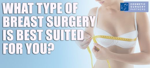 What type of breast surgery is best suited for you